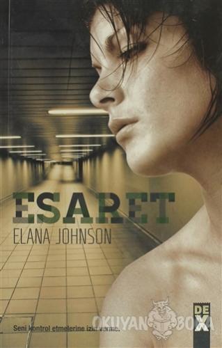 Esaret - Elena Johnson - Dex Yayınevi