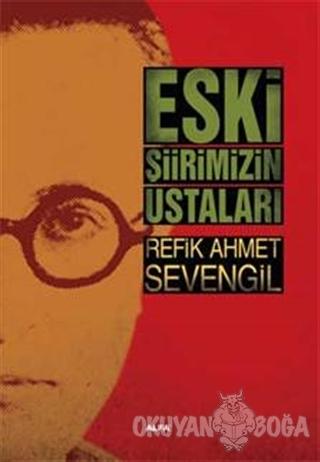 Eski Şiirimizin Ustaları - Refik Ahmet Sevengil - Alfa Yayınları