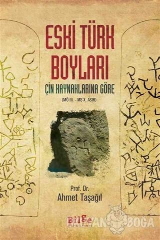 Eski Türk Boyları - Ahmet Taşağıl - Bilge Kültür Sanat