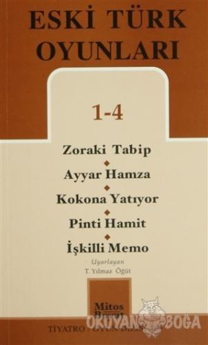 Eski Türk Oyunları 1 - 4 / Zoraki Talib-Ayyar Hamza- Kokona Yatıyor- P