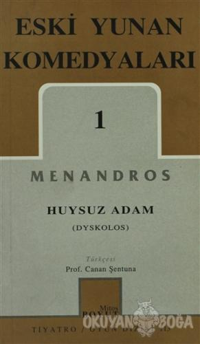 Eski Yunan Komedyaları 1 Huysuz Adam (Dyskolos) - Menandros - Mitos Bo