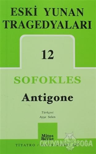 Eski Yunan Tragedyaları 12: Antigone - Sofokles - Mitos Boyut Yayınlar