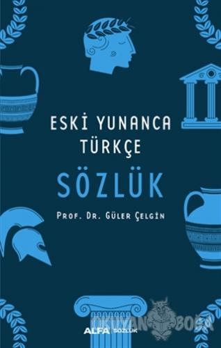 Eski Yunanca Türkçe Sözlük (Ciltli)