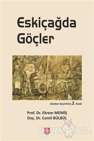 Eskiçağda Göçler - Ekrem Memiş - Ekin Basım Yayın - Akademik Kitaplar