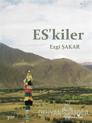 Es'kiler - Ezgi Şakar - Delisarmaşık Yayınları