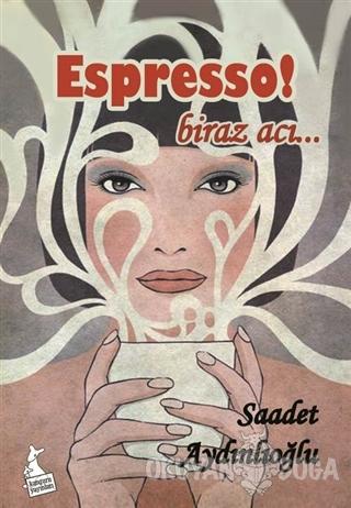 Espresso! - Saadet Aydınlıoğlu - Kanguru Yayınları