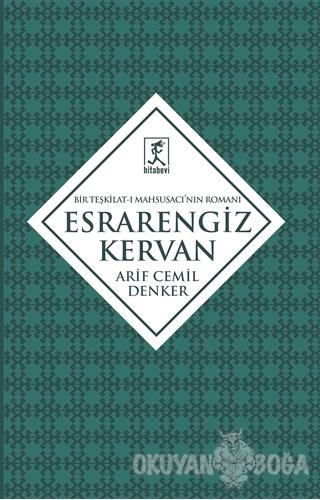 Esrarengiz Kervan - Arif Cemil Denker - Hitabevi Yayınları