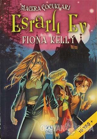 Esrarlı Ev - Fiona Kelly - Altın Kitaplar