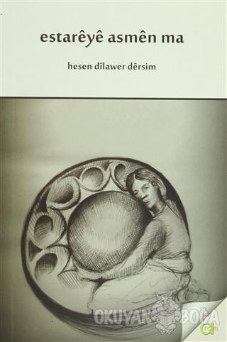 Estareye Asmen Ma - Hesen Dilawer Dersim - Aram Yayınları