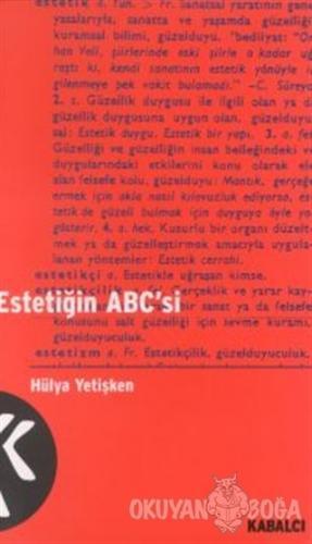 Estetiğin ABC'si - Hülya Yetişken - Kabalcı Yayınevi