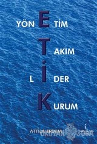 Etik - Attila Murat Erdem - İkinci Adam Yayınları