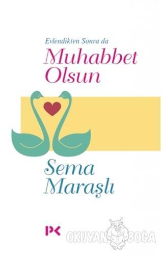 Evlendikten Sonra da Muhabbet Olsun - Sema Maraşlı - Profil Kitap