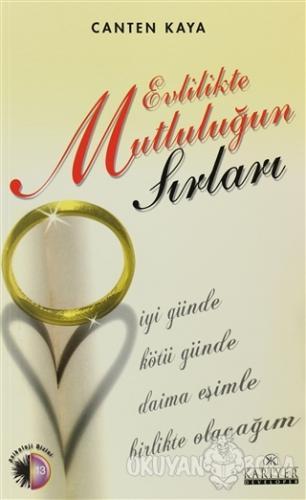 Evlilikte Mutluluğun Sırları - Canten Kaya - Kariyer Yayınları