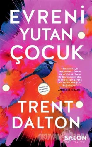 Evreni Yutan Çocuk - Trent Dalton - Salon Yayınları