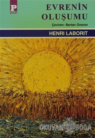 Evrenin Oluşumu - Henri Laborit - Payel Yayınları