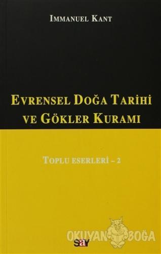 Evrensel Doğa Tarihi ve Gökler Kuramı - Immanuel Kant - Say Yayınları