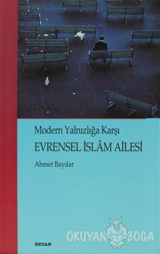 Evrensel İslam Ailesi Modern Yalnızlığa Karşı