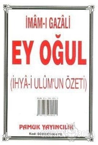 Ey Oğul (Sohbet-004) - İmam-ı Gazali - Pamuk Yayıncılık
