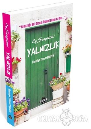 Ey Sevgilim Yalnızlık - Ümmiye Yılmaz Erçevik - Pandomim Yayınları