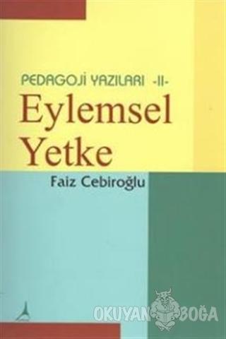 Eylemsel Yekte - Pedogoji Yazıları 2 - Faiz Cebiroğlu - Alter Yayıncıl