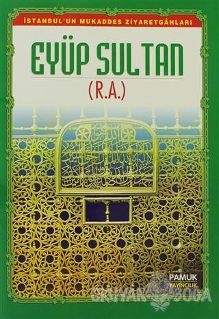 Eyüp Sultan (Evliya-011) - Derleme - Pamuk Yayıncılık