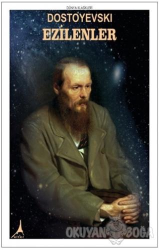 Ezilenler - Fyodor Mihayloviç Dostoyevski - Alter Yayıncılık