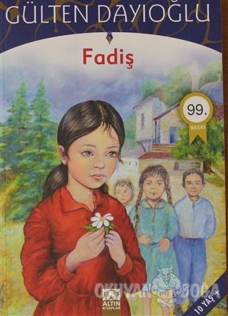 Fadiş - Gülten Dayıoğlu - Altın Kitaplar