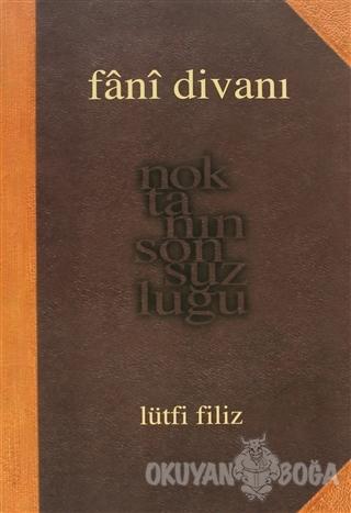 Fani Divanı - Lütfi Filiz - Pan Yayıncılık