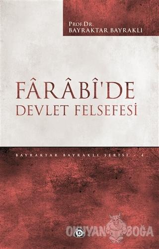 Farabi'de Devlet Felsefesi - Bayraktar Bayraklı - Düşün Yayıncılık