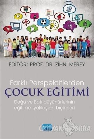 Farklı Perspektiflerde Çocuk Eğitimi - Doğu ve Batı Düşünürlerinin Eği