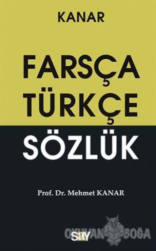 Farsça-Türkçe Sözlük (Küçük Boy) - Mehmet Kanar - Say Yayınları