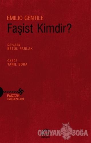 Faşist Kimdir? - Emilio Gentile - İletişim Yayınevi