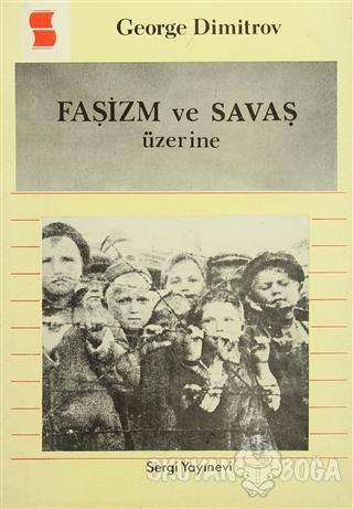 Faşizm ve Savaş Üzerine - George Dimitrov - Sergi Yayınevi