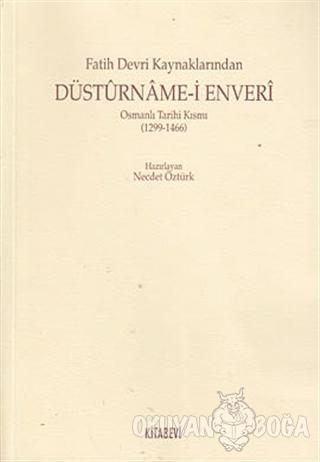 Fatih Devri Kaynaklarından Düsturname-i Enveri - Necdet Öztürk - Kitab