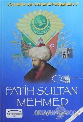 Fatih Sultan Mehmed - Mustafa Akgün - Akgün Grup Yayıncılık