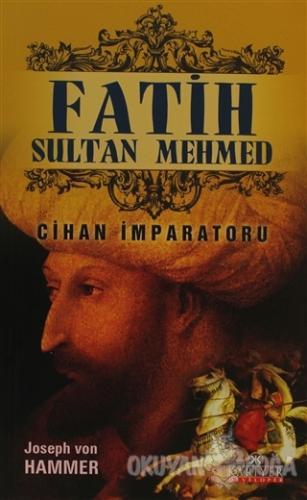 Fatih Sultan Mehmed - Joseph Von Hammer - Kariyer Yayınları
