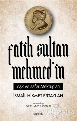 Fatih Sultan Mehmed'in Aşk ve Zafer Mektupları
