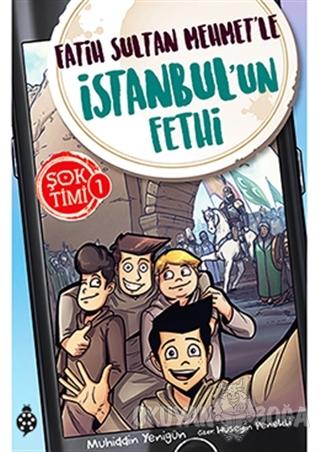 Fatih Sultan Mehmet'le İstanbul'un Fethi - Şok Timi 1