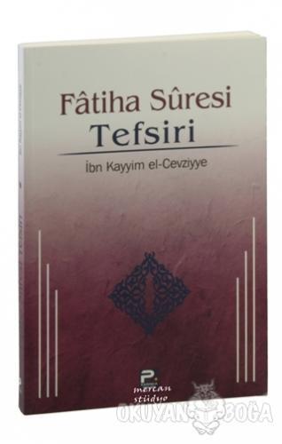 Fatiha Suresi Tefsiri - İbn Kayyim el-Cevziyye - Karınca & Polen Yayın
