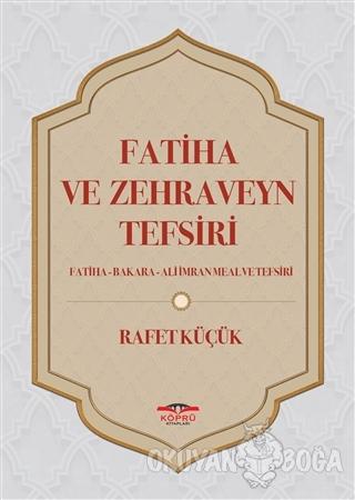 Fatiha ve Zehraveyn Tefsiri (Ciltli) - Rafet Küçük - Köprü Kitapları