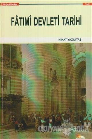 Fatimi Devleti Tarihi - Nihat Yazılıtaş - Kriter Yayınları