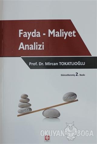 Fayda - Maliyet Analizi - Mircan Yıldız Tokatlıoğlu - Ekin Basım Yayın