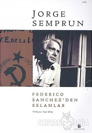 Federico Sanchez'den Selamlar - Jorge Semprun - Agora Kitaplığı