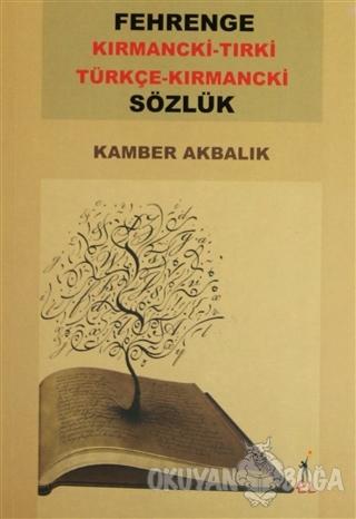 Fehrenge Kırmancki-Tırki / Türkçe -Kırmancki Sözlük - Kamber Akbalık -