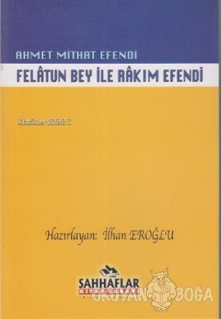 Felatun Bey ile Rakım Efendi - Ahmet Mithat - Sahhaflar Kitap Sarayı
