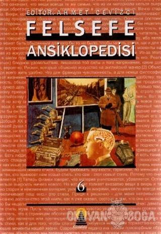 Felsefe Ansiklopedisi 6 (Ciltli) - Ahmet Cevizci - Ebabil Yayınları