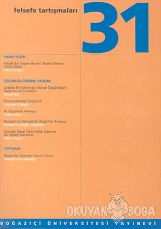 Felsefe Tartışmaları Sayı: 31 - Kolektif - Boğaziçi Üniversitesi Yayın
