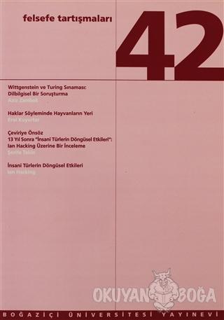 Felsefe Tartışmaları Sayı: 42 - Kolektif - Boğaziçi Üniversitesi Yayın