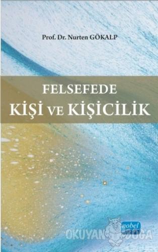 Felsefede Kişi ve Kişicilik - Nurten Gökalp - Nobel Akademik Yayıncılı