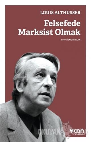 Felsefede Marksist Olmak - Louis Althusser - Can Yayınları